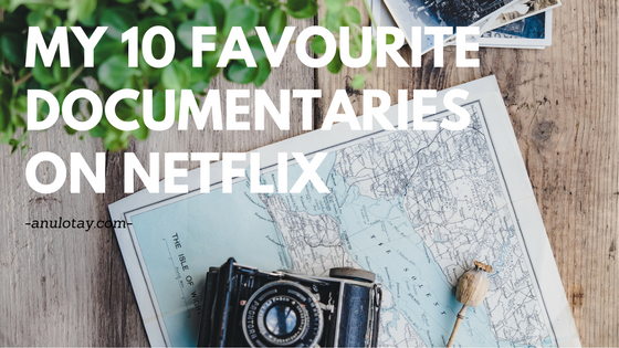 My Recommendations for 10 Must-Watch Documentaries on Netflix – Watch them before they're gone!